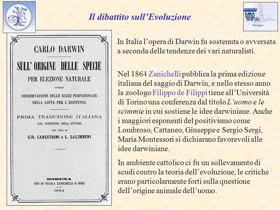 In Italia l'opera di Darwin fu sostenuta o avversata a seconda delle tendenze dei vari naturalisti.