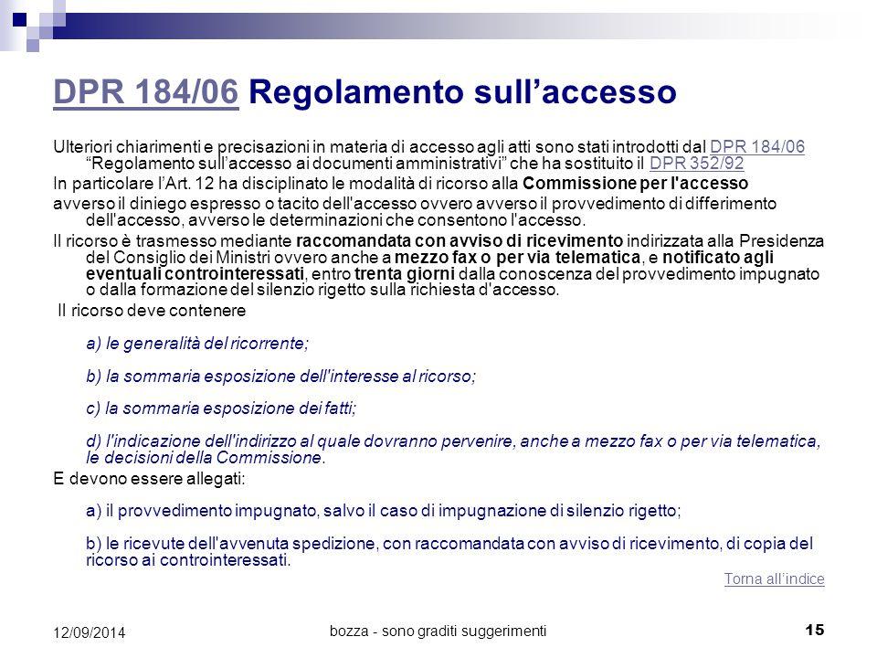 bozza - sono graditi suggerimenti DPR 184/06DPR 184/06 Regolamento sull'accesso Ulteriori chiarimenti e precisazioni in materia di accesso agli atti s