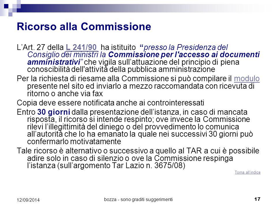 """Ricorso alla Commissione L'Art. 27 della L 241/90 ha istituito """"presso la Presidenza del Consiglio dei ministri la Commissione per l'accesso ai docume"""