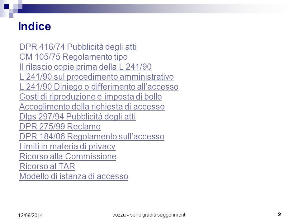 bozza - sono graditi suggerimenti 13 Dlgs 297/94Dlgs 297/94 Pubblicità degli atti Il Dlgs 297/94 ribadisce all'Art.