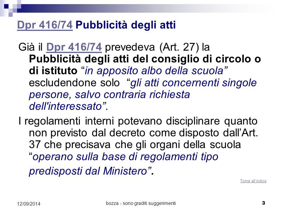 bozza - sono graditi suggerimenti 3 Dpr 416/74Dpr 416/74 Pubblicità degli atti Già il Dpr 416/74 prevedeva (Art. 27) la Pubblicità degli atti del cons