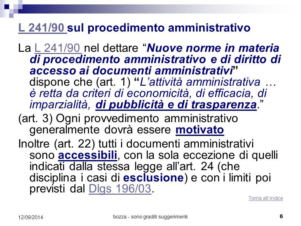 """bozza - sono graditi suggerimenti L 241/90 L 241/90 sul procedimento amministrativo La L 241/90 nel dettare """"Nuove norme in materia di procedimento am"""
