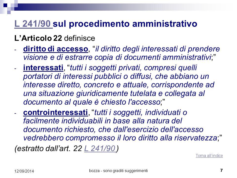 """bozza - sono graditi suggerimenti L 241/90 L 241/90 sul procedimento amministrativo L'Articolo 22 definisce - diritto di accesso, """"il diritto degli in"""