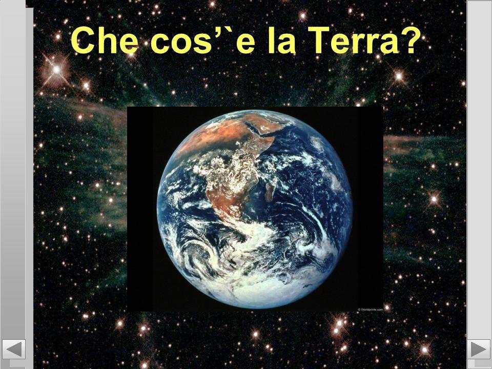 Che cos'`e la Terra?