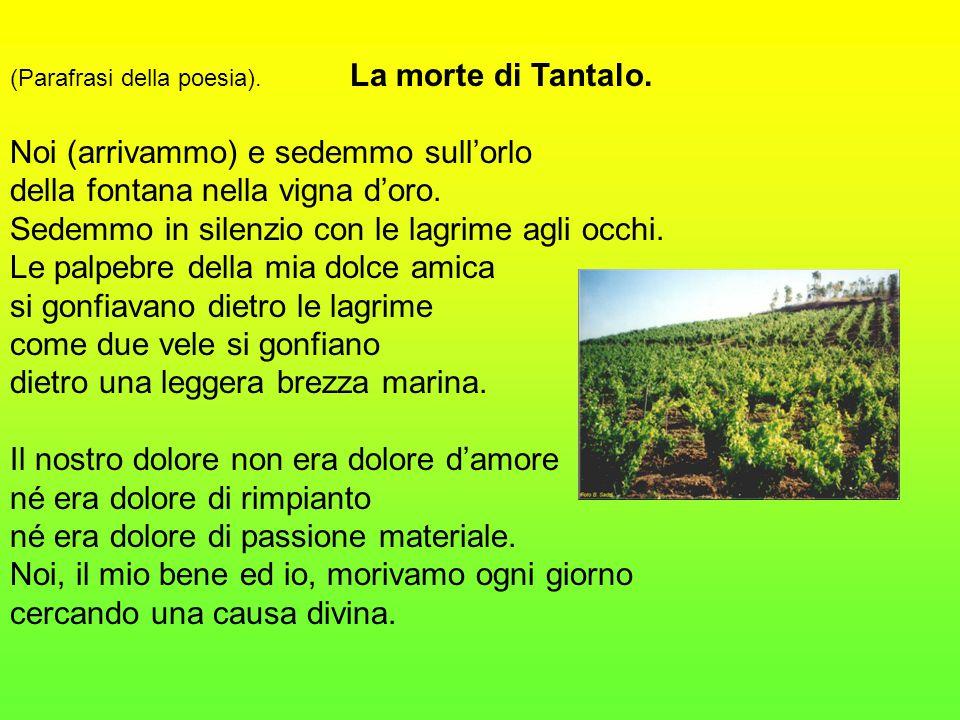 (Parafrasi della poesia).La morte di Tantalo.