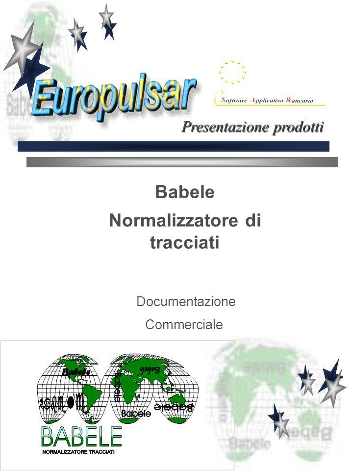 Babele Normalizzatore di tracciati Documentazione Commerciale Presentazione prodotti