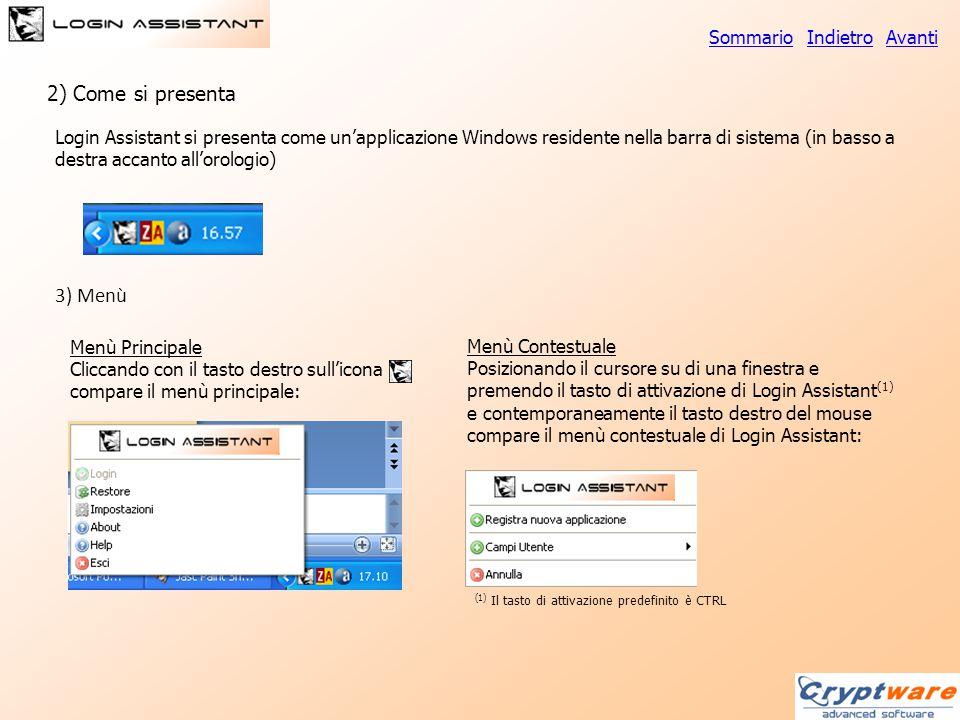 Login Assistant si presenta come un'applicazione Windows residente nella barra di sistema (in basso a destra accanto all'orologio) 2) Come si presenta