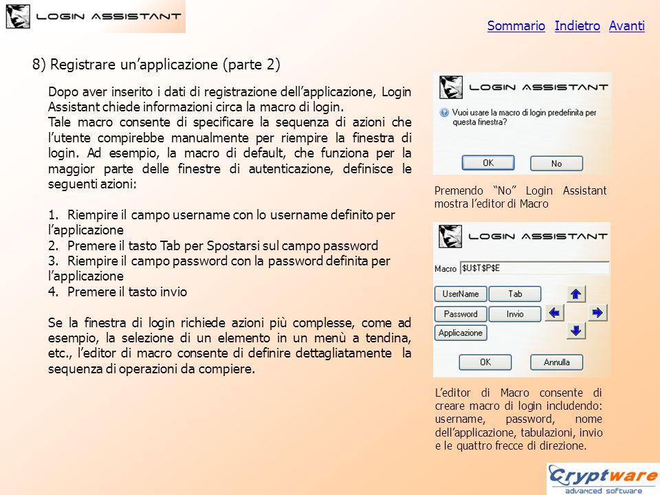 Dopo aver inserito i dati di registrazione dell'applicazione, Login Assistant chiede informazioni circa la macro di login. Tale macro consente di spec