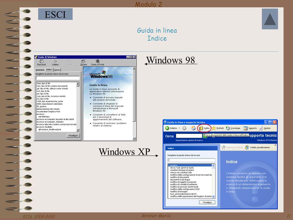 Modulo 2 ESCI ECDL 2009-2010 Bordieri Marilù11 Guida in linea Indice Windows 98 Windows XP