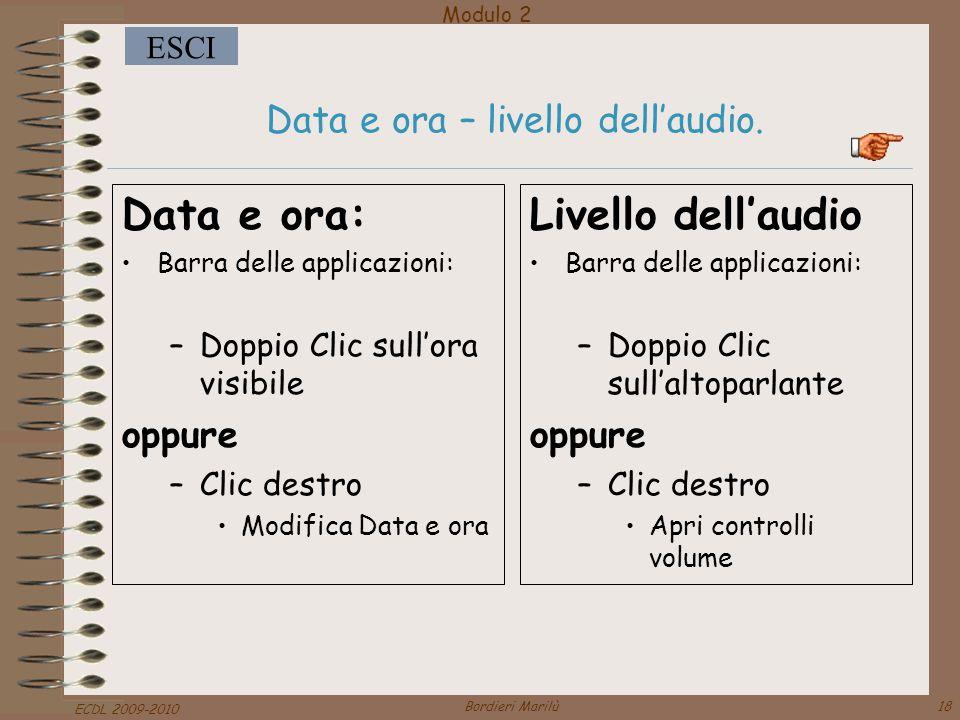 Modulo 2 ESCI ECDL 2009-2010 Bordieri Marilù18 Data e ora – livello dell'audio.