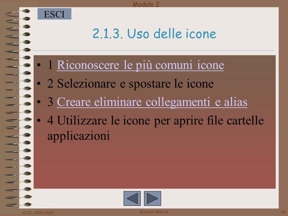 Modulo 2 ESCI ECDL 2009-2010 Bordieri Marilù26 2.1.3.