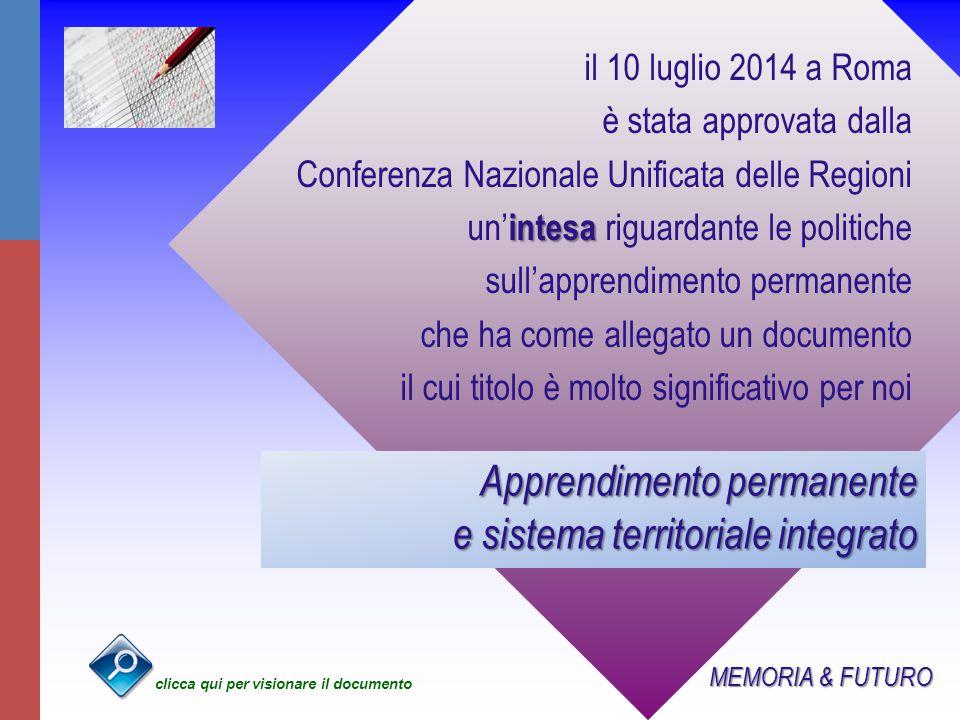 MEMORIA & FUTURO il 10 luglio 2014 a Roma è stata approvata dalla Conferenza Nazionale Unificata delle Regioni intesa un' intesa riguardante le politi