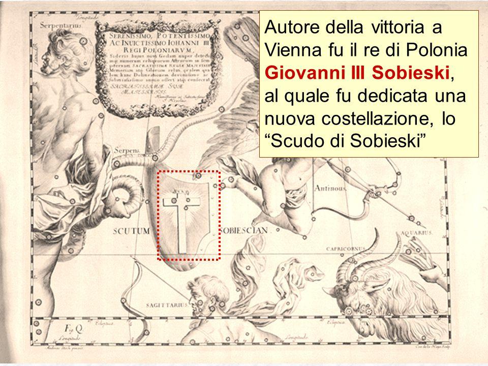 """Autore della vittoria a Vienna fu il re di Polonia Giovanni III Sobieski, al quale fu dedicata una nuova costellazione, lo """"Scudo di Sobieski"""""""