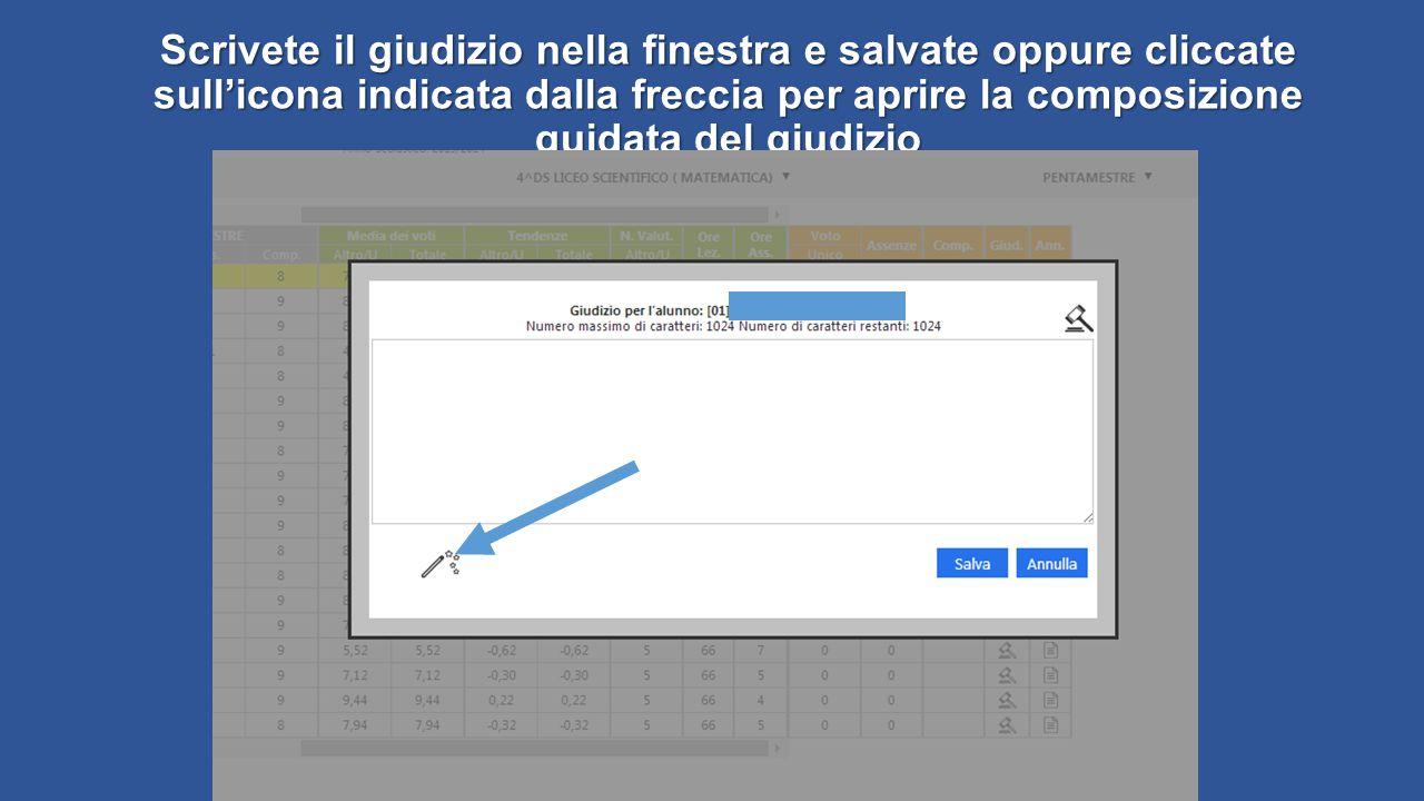 Scrivete il giudizio nella finestra e salvate oppure cliccate sull'icona indicata dalla freccia per aprire la composizione guidata del giudizio