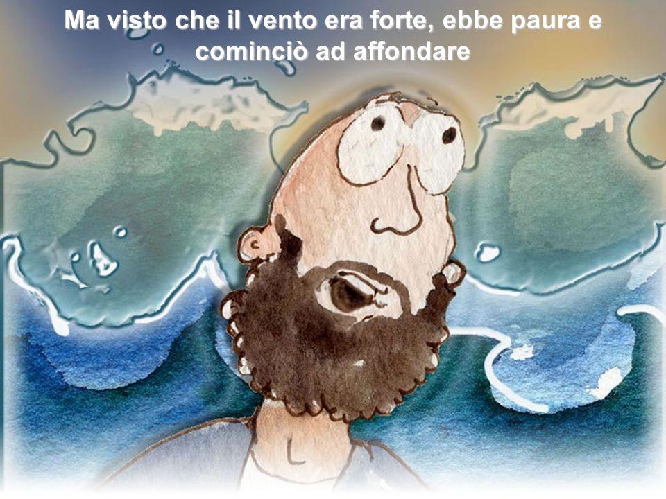 Allora Pietro, sceso dalla barca, cominciò a camminare sulle acque per andare da Gesù.
