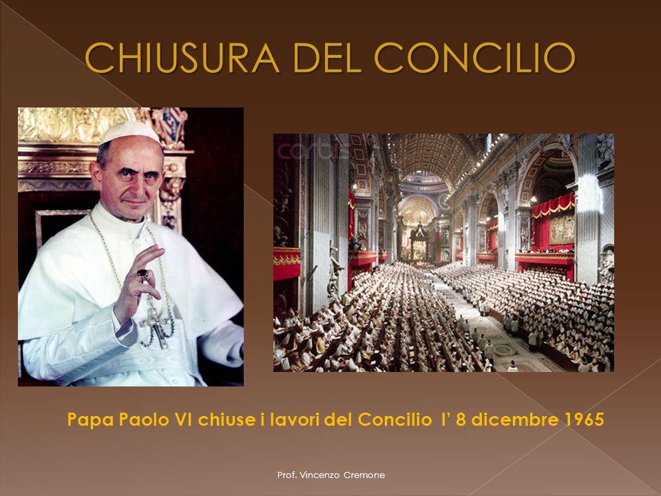 Prof. Vincenzo Cremone Papa Paolo VI chiuse i lavori del Concilio l' 8 dicembre 1965 CHIUSURA DEL CONCILIO