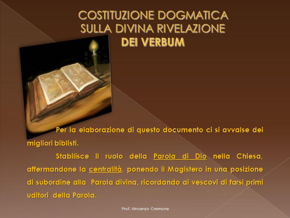 Prof. Vincenzo Cremone Per la elaborazione di questo documento ci si avvalse dei migliori biblisti. Stabilisce il ruolo della Parola di Dio nella Chie