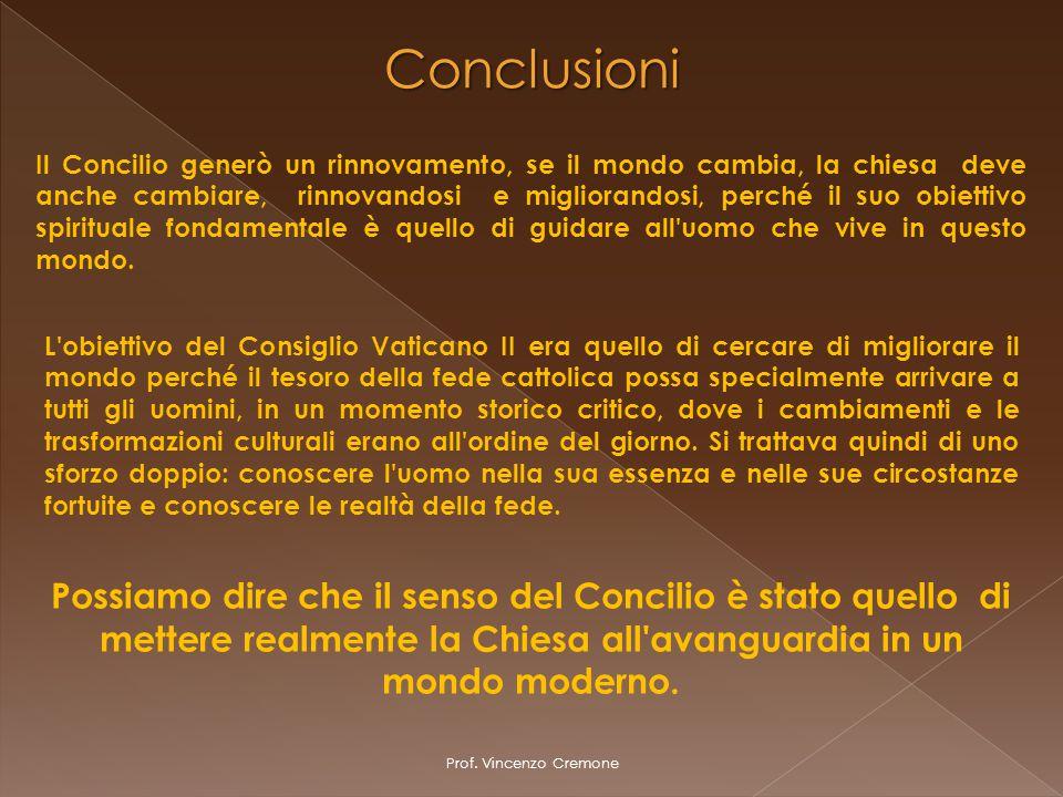 Prof. Vincenzo Cremone Possiamo dire che il senso del Concilio è stato quello di mettere realmente la Chiesa all'avanguardia in un mondo moderno. Conc