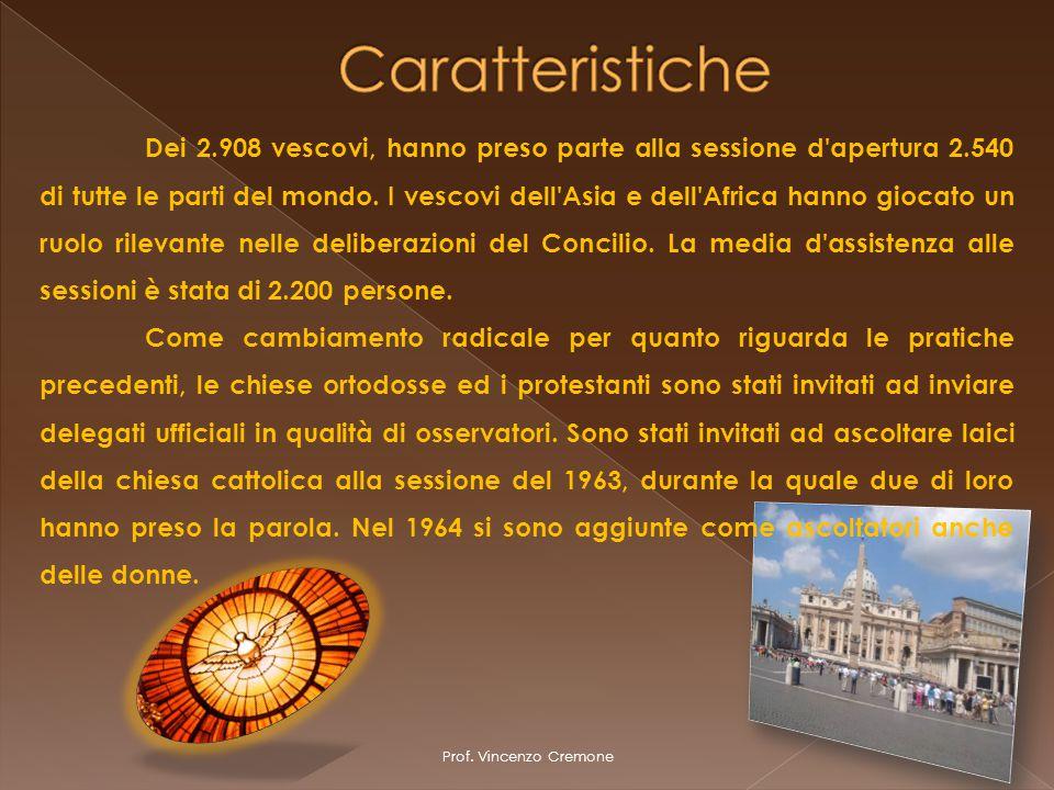 Prof. Vincenzo Cremone Dei 2.908 vescovi, hanno preso parte alla sessione d'apertura 2.540 di tutte le parti del mondo. I vescovi dell'Asia e dell'Afr