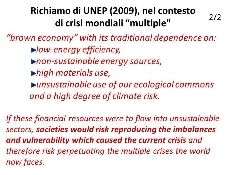 brown economy with its traditional dependence on: low-energy efficiency, non-sustainable energy sources, high materials use, unsustainable use of our ecological commons and a high degree of climate risk.
