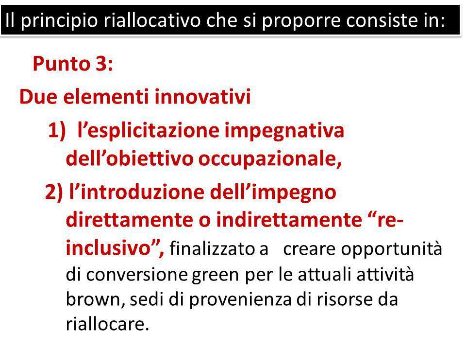 """Due elementi innovativi 1) l'esplicitazione impegnativa dell'obiettivo occupazionale, 2) l'introduzione dell'impegno direttamente o indirettamente """"re"""