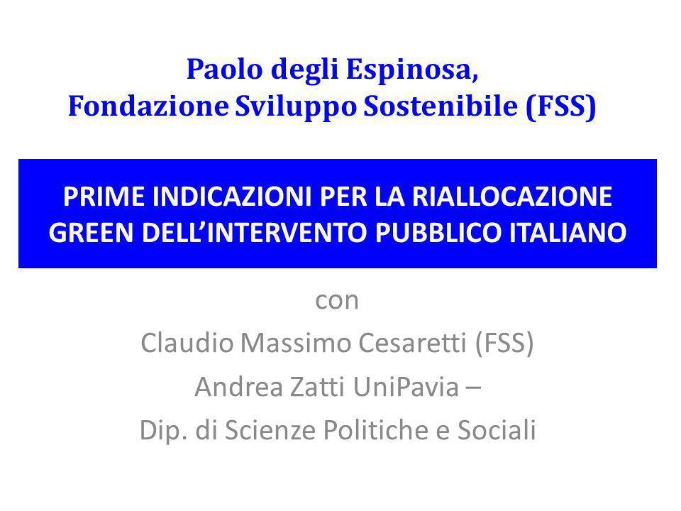 PRIME INDICAZIONI PER LA RIALLOCAZIONE GREEN DELL'INTERVENTO PUBBLICO ITALIANO con Claudio Massimo Cesaretti (FSS) Andrea Zatti UniPavia – Dip. di Sci
