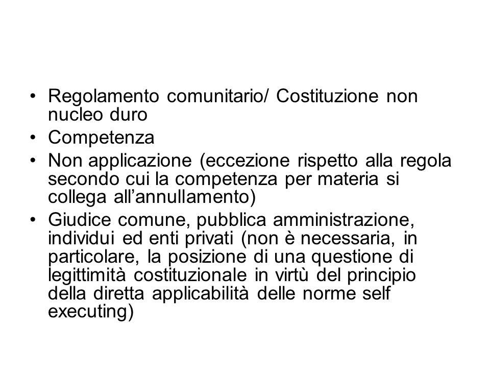 Regolamento comunitario/ Costituzione non nucleo duro Competenza Non applicazione (eccezione rispetto alla regola secondo cui la competenza per materi