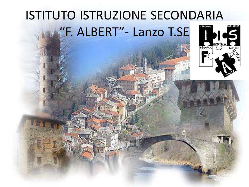 """ISTITUTO ISTRUZIONE SECONDARIA """"F. ALBERT""""- Lanzo T.SE"""