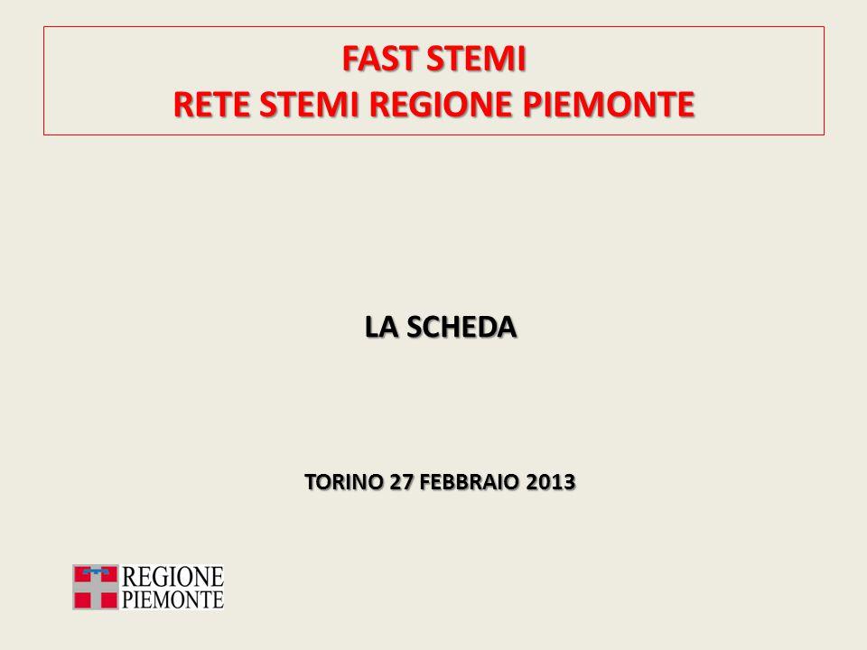 FAST STEMI RETE STEMI REGIONE PIEMONTE LA SCHEDA TORINO 27 FEBBRAIO 2013