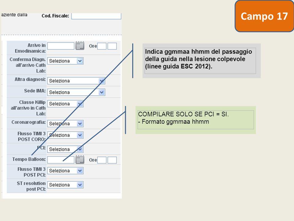 Indica ggmmaa hhmm del passaggio della guida nella lesione colpevole (linee guida ESC 2012). COMPILARE SOLO SE PCI = SI. - Formato ggmmaa hhmm Campo 1