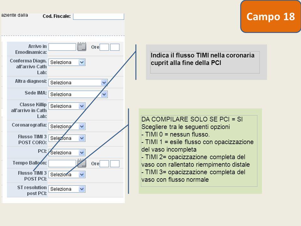 Indica il flusso TIMI nella coronaria cuprit alla fine della PCI DA COMPILARE SOLO SE PCI = SI Scegliere tra le seguenti opzioni - TIMI 0 = nessun flu
