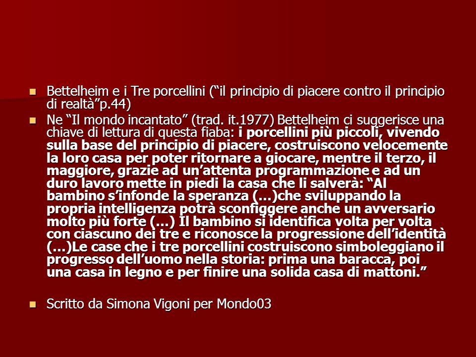 """Bettelheim e i Tre porcellini (""""il principio di piacere contro il principio di realtà""""p.44) Bettelheim e i Tre porcellini (""""il principio di piacere co"""