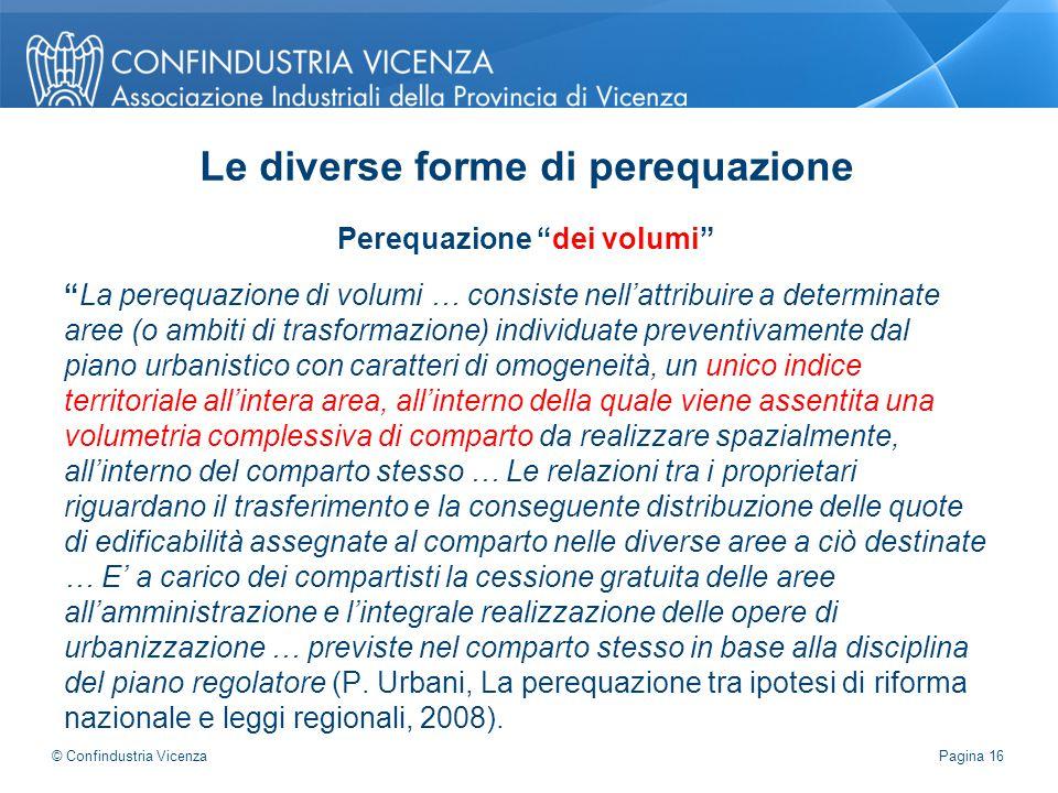 """Perequazione """"dei volumi"""" """"La perequazione di volumi … consiste nell'attribuire a determinate aree (o ambiti di trasformazione) individuate preventiva"""