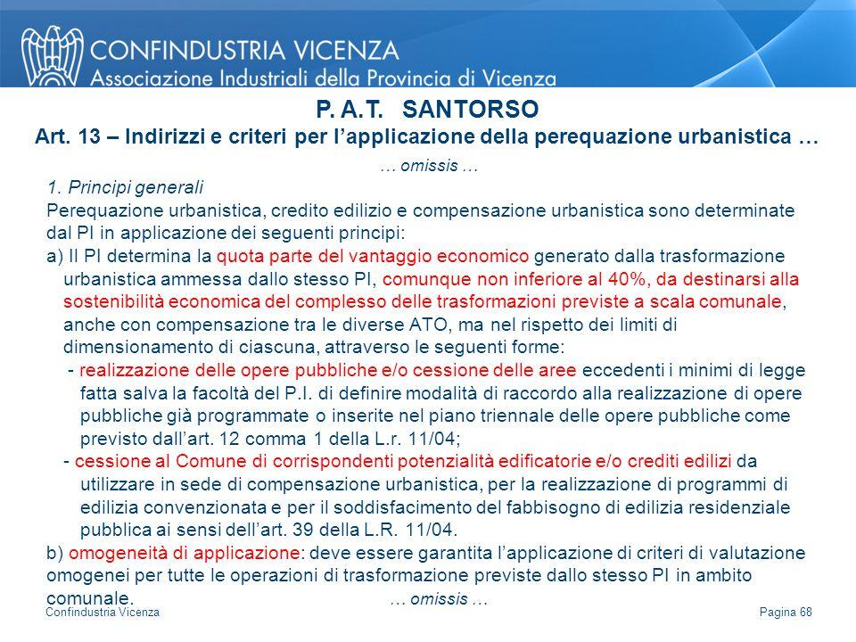 … omissis … 1. Principi generali Perequazione urbanistica, credito edilizio e compensazione urbanistica sono determinate dal PI in applicazione dei se