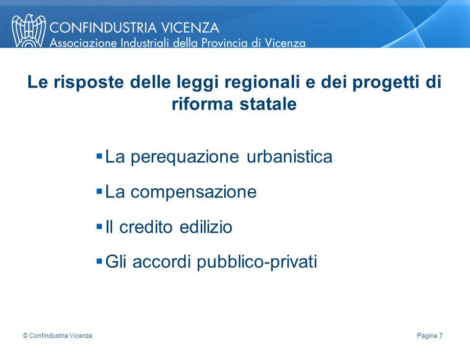  La perequazione urbanistica  La compensazione  Il credito edilizio  Gli accordi pubblico-privati Le risposte delle leggi regionali e dei progetti