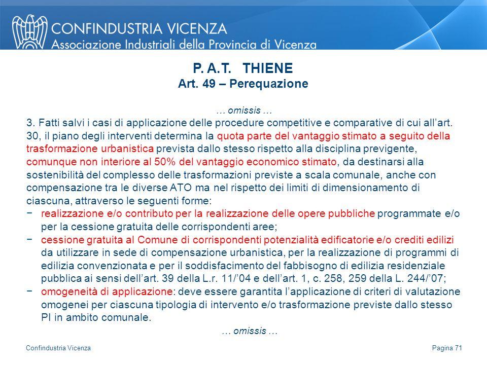 … omissis … 3. Fatti salvi i casi di applicazione delle procedure competitive e comparative di cui all'art. 30, il piano degli interventi determina la