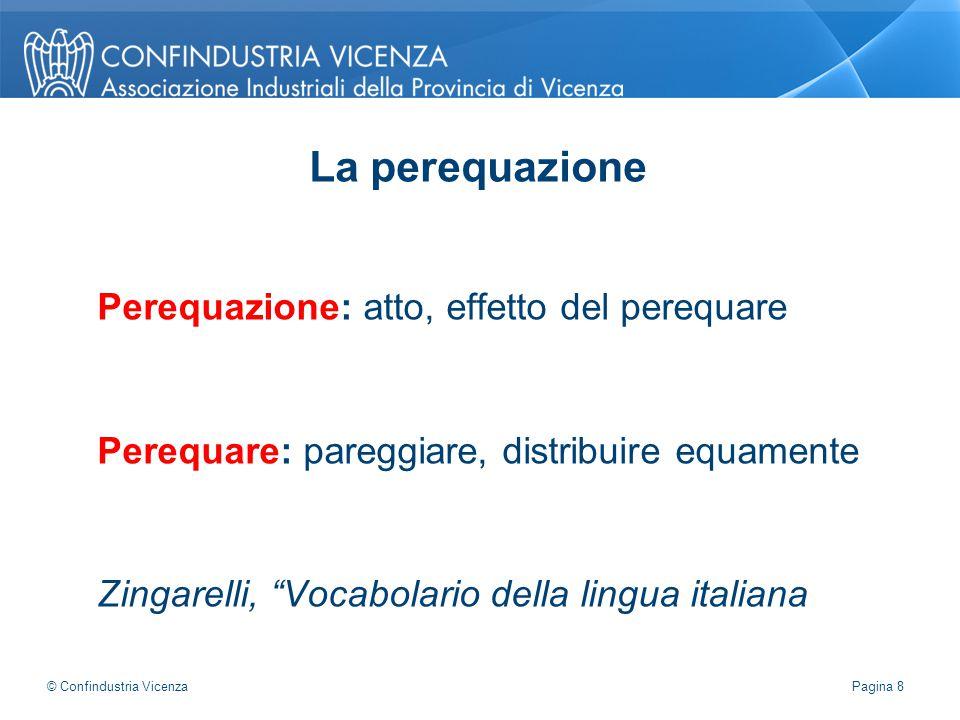 """Perequazione: atto, effetto del perequare Perequare: pareggiare, distribuire equamente Zingarelli, """"Vocabolario della lingua italiana La perequazione"""