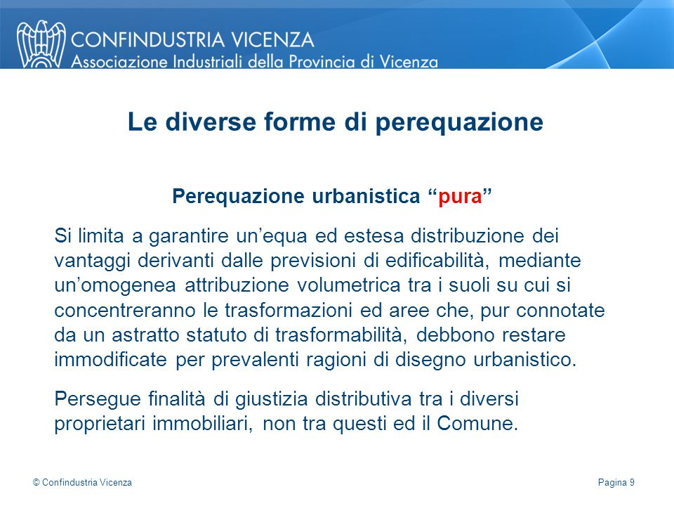 """Perequazione urbanistica """"pura"""" Si limita a garantire un'equa ed estesa distribuzione dei vantaggi derivanti dalle previsioni di edificabilità, median"""