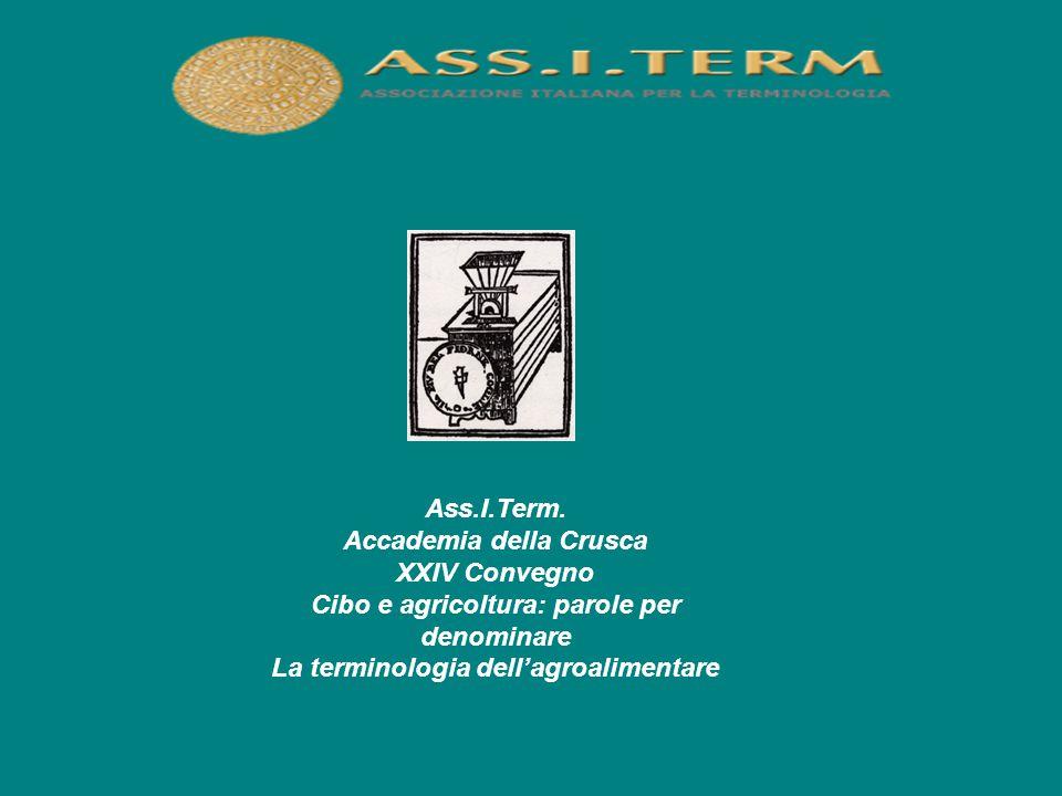 Ass.I.Term. Accademia della Crusca XXIV Convegno Cibo e agricoltura: parole per denominare La terminologia dell'agroalimentare
