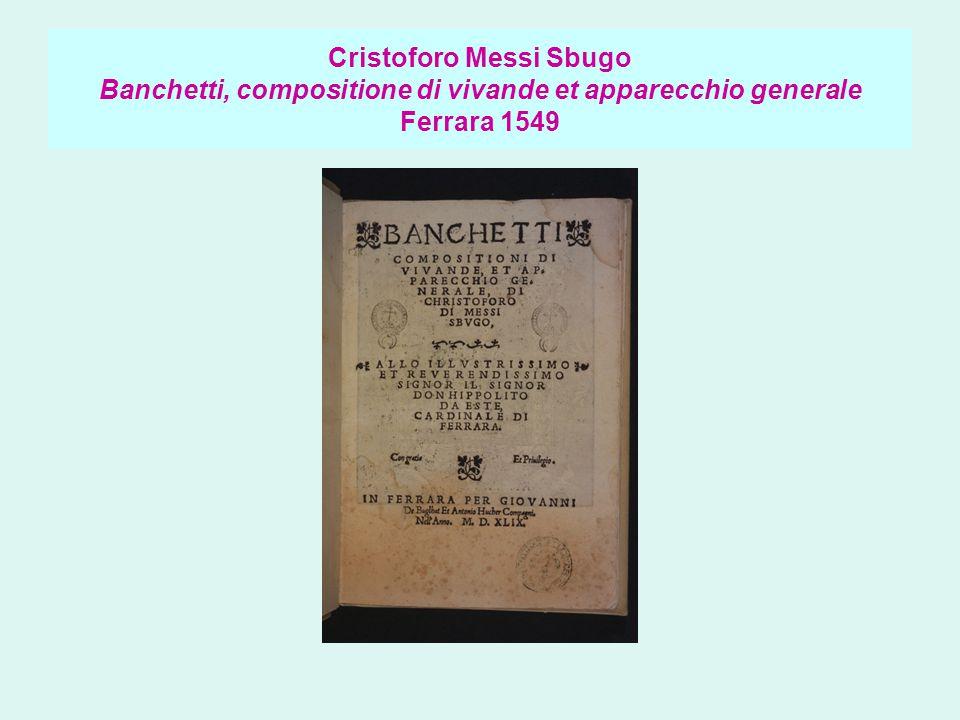 Cristoforo Messi Sbugo Banchetti, compositione di vivande et apparecchio generale Ferrara 1549