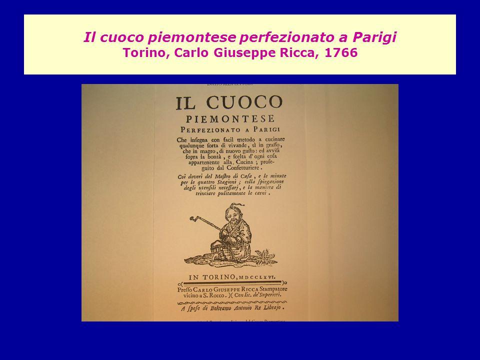 Il cuoco piemontese perfezionato a Parigi Torino, Carlo Giuseppe Ricca, 1766