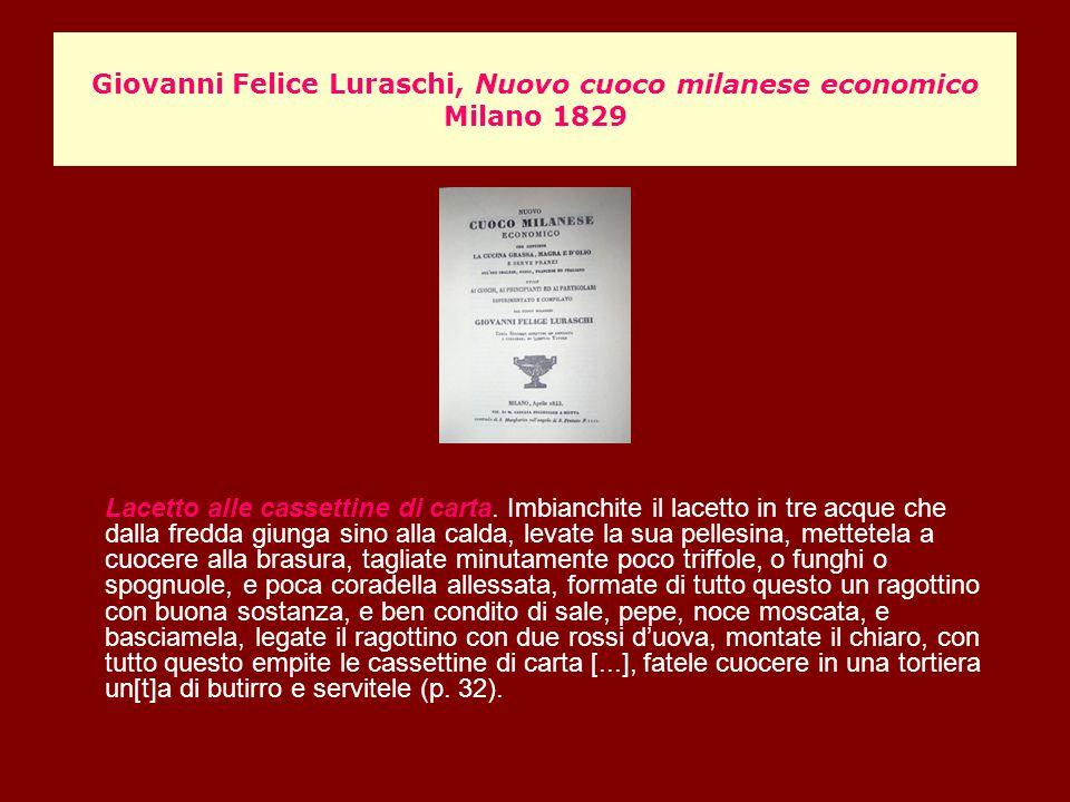 Giovanni Felice Luraschi, Nuovo cuoco milanese economico Milano 1829 Lacetto alle cassettine di carta. Imbianchite il lacetto in tre acque che dalla f