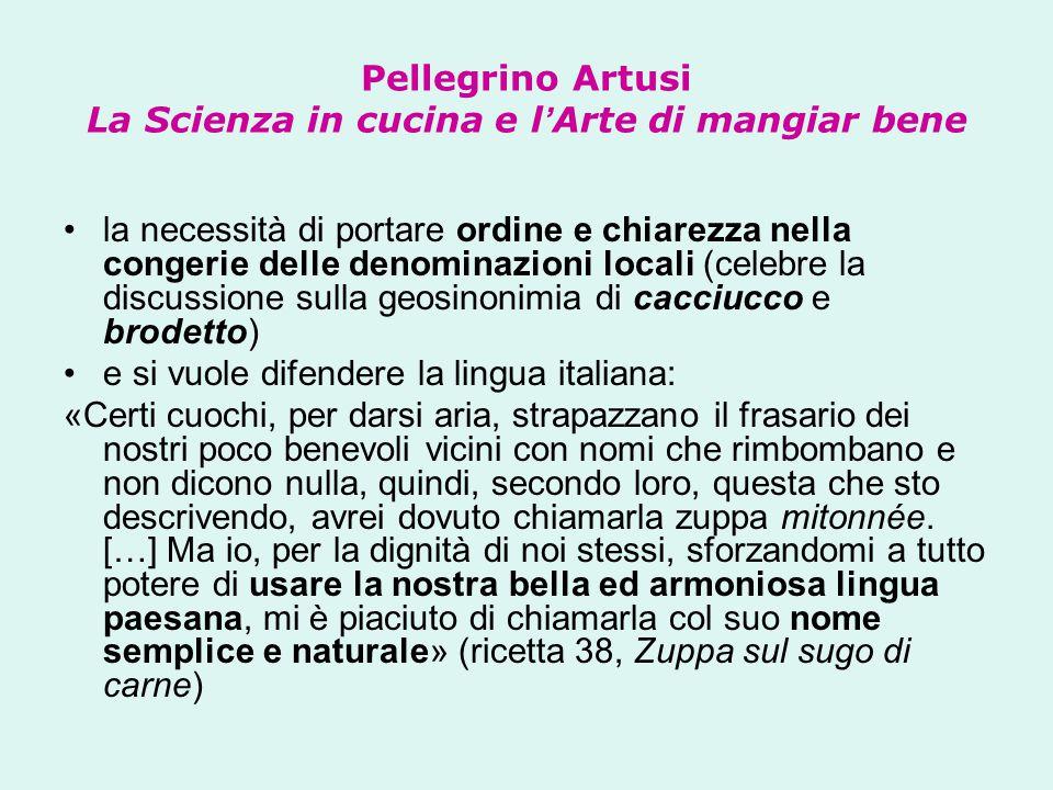 Pellegrino Artusi La Scienza in cucina e l ' Arte di mangiar bene la necessità di portare ordine e chiarezza nella congerie delle denominazioni locali