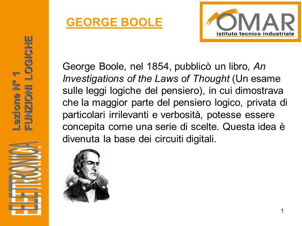 George Boole, nel 1854, pubblicò un libro, An Investigations of the Laws of Thought (Un esame sulle leggi logiche del pensiero), in cui dimostrava che