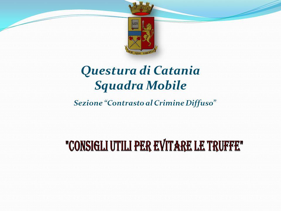 """Questura di Catania Squadra Mobile Sezione """"Contrasto al Crimine Diffuso"""""""