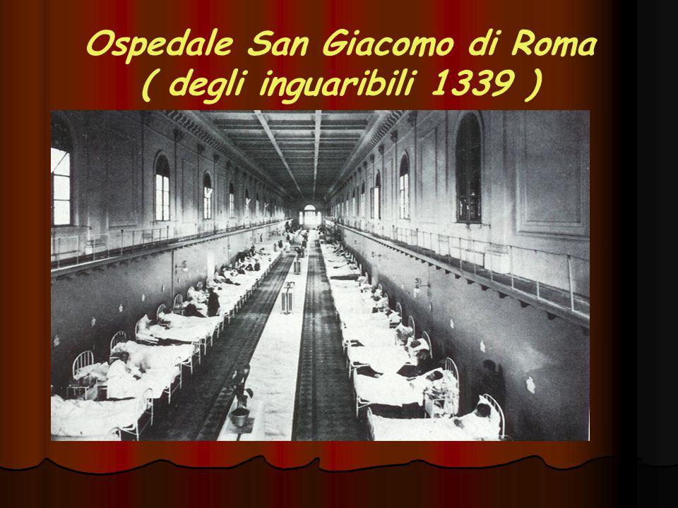 Ospedale San Giacomo di Roma ( degli inguaribili 1339 )
