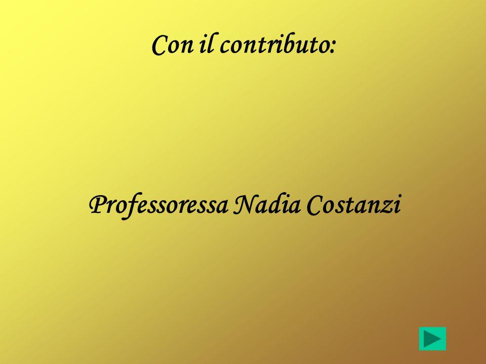 Con il contributo: Professoressa Nadia Costanzi