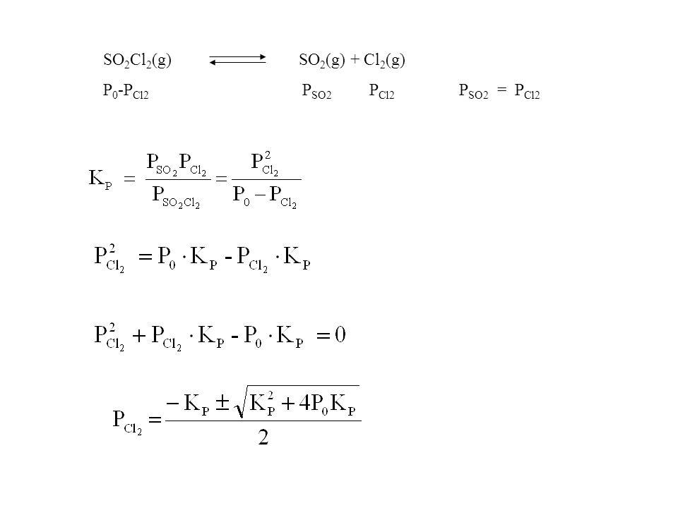 D6-9)A 375K, la costante di equilibrio Kp della reazione SO 2 Cl 2 (g) SO 2 (g) + Cl 2 (g) è 2,4 se le pressioni vengono espresse in atmosfere. Si sup