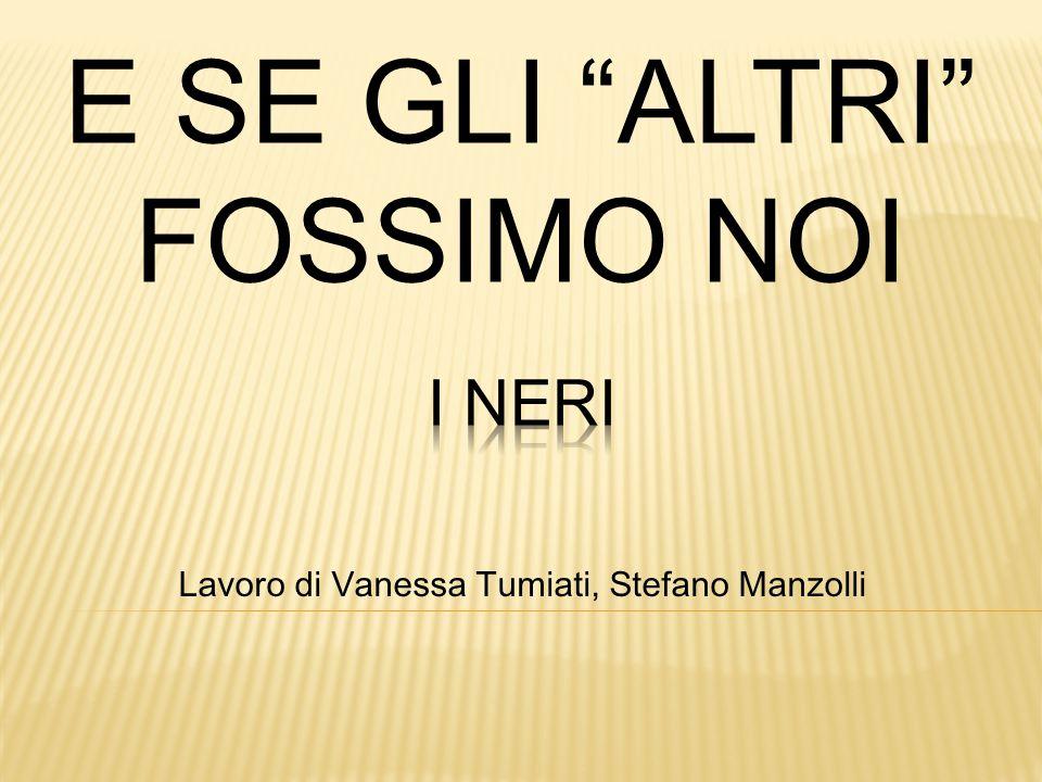Lavoro di Vanessa Tumiati, Stefano Manzolli