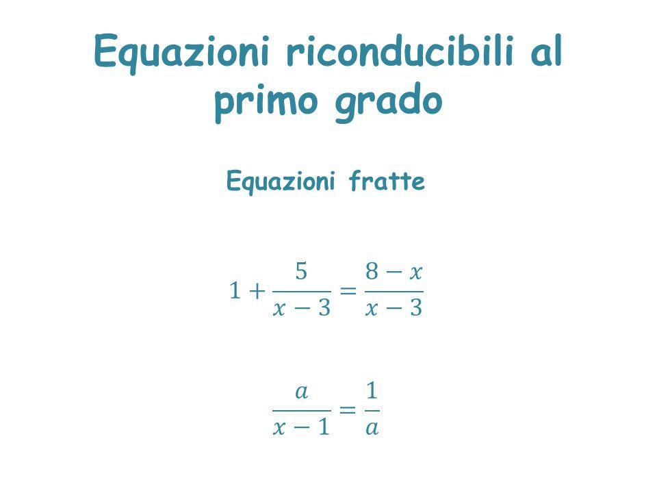 Equazioni riconducibili al primo grado